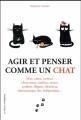 Couverture Agir et penser comme un chat Editions De l'opportun 2017