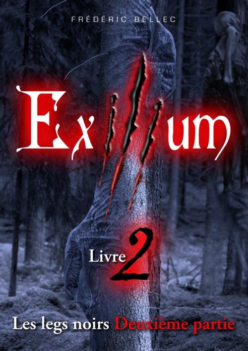 Couverture Exilium, tome 2 : Les legs noir (deuxième partie)
