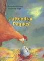 Couverture J'attendrai Pâques ! Editions Nord-Sud 2014