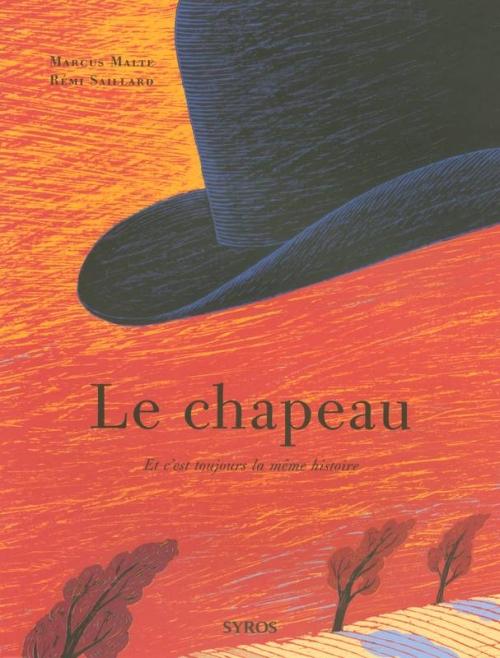 Couverture Le Chapeau : Et c'est toujours la même histoire