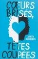 Couverture Coeurs brisés, têtes coupées Editions Gallimard  (Jeunesse) 2013