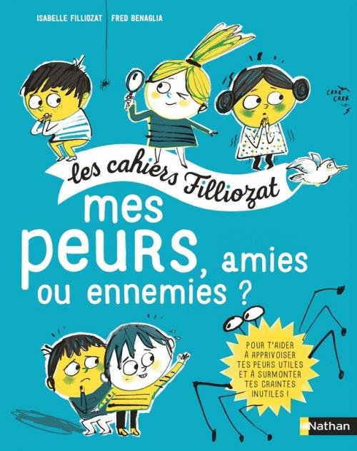Couverture Les cahiers Filliozat : Mes peurs, amies ou ennemies ?