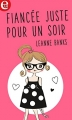 Couverture Fiancée juste pour un soir Editions Harlequin 2017
