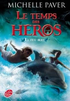 Couverture Le temps des héros, tome 1 : Le feu bleu