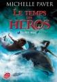Couverture Le temps des héros, tome 1 : Le feu bleu Editions Le Livre de Poche (Jeunesse - Science-fiction) 2013