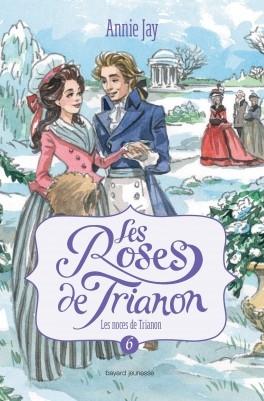 Couverture Les roses de Trianon, tome 6 : Les noces