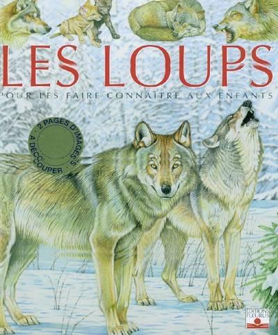 Couverture Les loups : Pour les faire connaître aux enfants