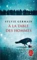 Couverture A la table des hommes Editions Le Livre de Poche 2017