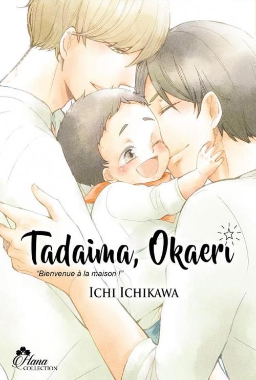 """Couverture Tadaima, Okaeri : """"Bienvenue à la maison !"""", tome 1"""