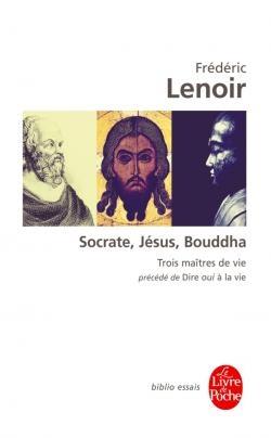 Couverture Socrate, Jésus, Bouddha : Trois maîtres de vie