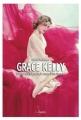 Couverture Grace Kelly : D'Hollywood à Monaco, le roman d'une légende / Une américaine à Monaco, le roman d'une légende Editions Premium 2014
