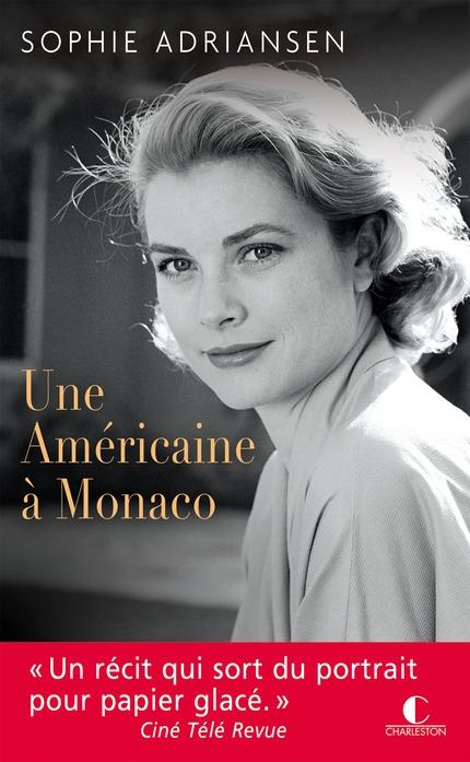 Couverture Grace Kelly : D'Hollywood à Monaco, le roman d'une légende / Une américaine à Monaco, le roman d'une légende