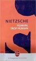Couverture Humain, trop humain Editions Le Livre de Poche (Les Classiques de la Philosophie) 2016