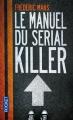 Couverture Le manuel du serial killer Editions Pocket (Thriller) 2017