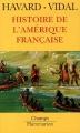 Couverture Histoire de l'Amérique française Editions Flammarion (Champs - Histoire) 2005