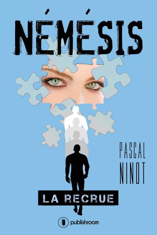 Némésis: LA RECRUE (2017) - Pascal NINOT