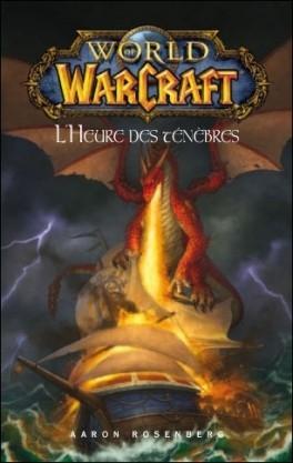 Couverture World of Warcraft : Chronique de guerre, tome 2 : L'heure des ténèbres