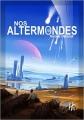 Couverture Nos Altermondes Editions de l'Homme Sans Nom 2017