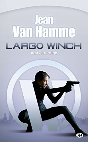 Couverture Largo Winch (Roman), tome 2 : La cyclope