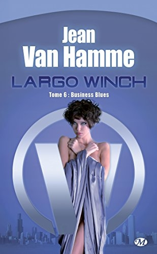 Couverture Largo Winch (Roman), tome 6 : Business Blues