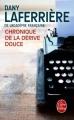 Couverture Chronique de la dérive douce Editions Le Livre de Poche 2015