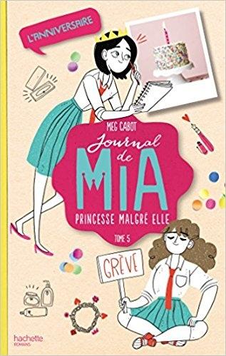 Couverture Journal d'une princesse / Journal de Mia : Princesse malgré elle, tome 05 : L'anniversaire d'une princesse / L'anniversaire