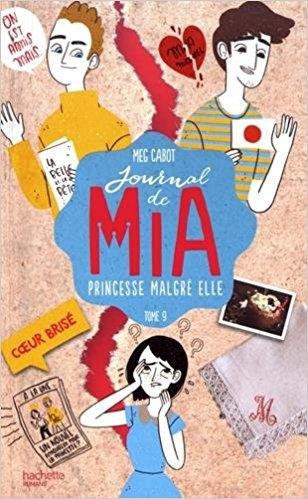 Couverture Journal d'une princesse / Journal de Mia : Princesse malgré elle, tome 09 : Coeur brisé