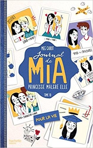 Couverture Journal d'une princesse / Journal de Mia : Princesse malgré elle, tome 10 : Pour la vie