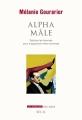Couverture Alpha mâle Editions Seuil (La Couleur des idées) 2017