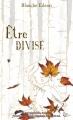 Couverture Etre divisé Editions Plume blanche 2017