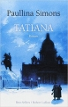 Couverture Tatiana, tome 1 Editions Robert Laffont 2010