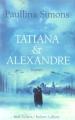 Couverture Tatiana, tome 2 : Tatiana et Alexandre Editions Robert Laffont 2005