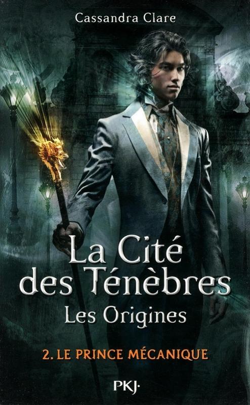 Couverture La Cité des Ténèbres / The Mortal Instruments : Les origines, tome 2 : Le prince mécanique