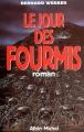 Couverture La trilogie des fourmis, tome 2 : Le jour des fourmis Editions Albin Michel 2010