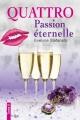 Couverture Quattro, tome 2 : Passion éternelle Editions Véritas Québec 2017