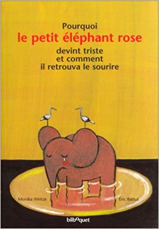 Couverture Pourquoi le petit éléphant rose devint triste et comment il retrouva le sourire