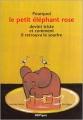 Couverture Pourquoi le petit éléphant rose devint triste et comment il retrouva le sourire Editions Bilboquet 1999