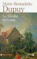 Couverture Famille Roy, tome 1 : Le moulin du loup Editions Presses de la cité (Trésors de France) 2015