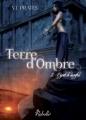 Couverture Terre d'ombre, tome 2 : Esprit de sacrifice Editions Rebelle (Chimères) 2017