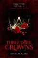 Couverture Three dark crowns, book 1 Editions Macmillan (Children's Books) 2016