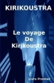 Couverture Kirikoustra, tome 1 : Le voyage de Kirikoustra Editions Autoédité 2017