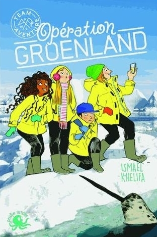 Couverture Team aventure, tome 1 : Opération Groenland