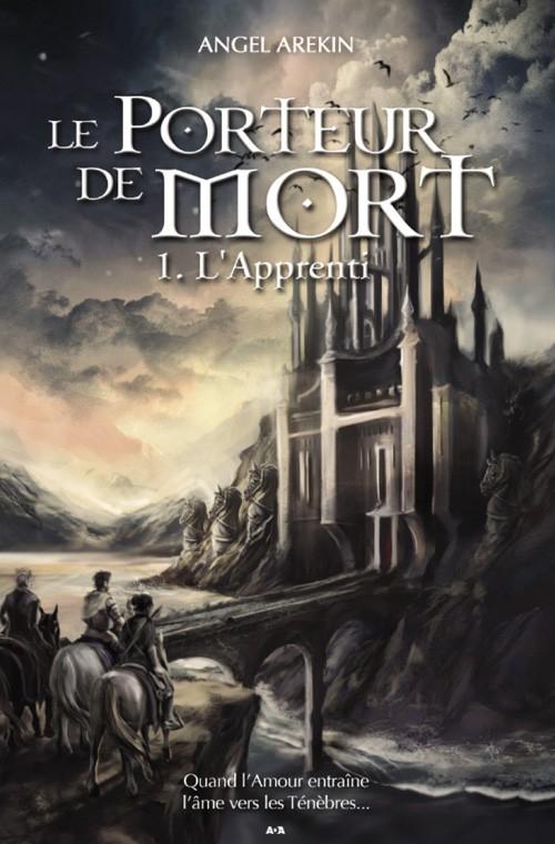Couverture Le porteur de mort, tome 1 : L'apprenti