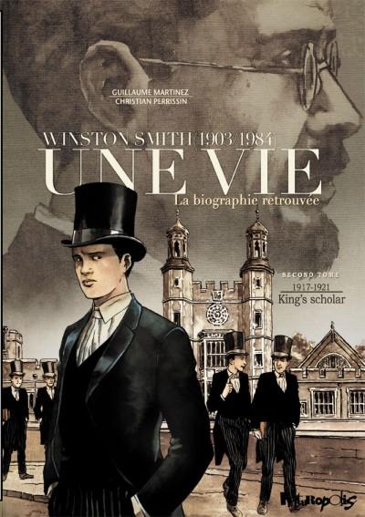 Couverture Winston Smith : 1903/1984 : Une vie : La biographie retrouvée, tome 2 : 1917-1921 - King's scholar