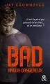 Couverture Bad, tome 2 : Amour dangereux Editions Harlequin (FR) (&H - Poche) 2017