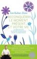 Couverture Reconquérir le moment présent... et votre vie Editions Les arènes (Documents) 2014