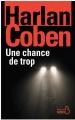 Couverture Une chance de trop Editions Belfond (Noir) 2015