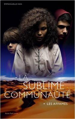 Couverture La sublime communauté, tome 1 : Les affamés