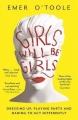 Couverture Girls will be girls : Des filles et de leur comportement... Changez votre regard sur le genre ! Editions Orion Books 2016