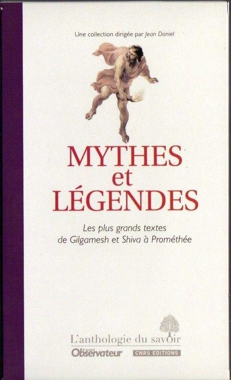 Couverture Mythes et légendes, tome 6 : Les plus grandes textes de Gilgamesh et Shiva à Prométhée